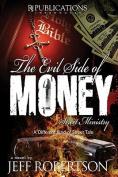 The Evil Side of Money