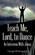 Teach Me, Lord, to Dance