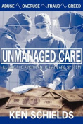 Unmanaged Care - Ills Of The American Healthcare System