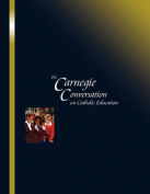 The Carnegie Conversation on Catholic Education