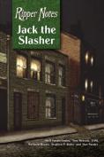 Ripper Notes: Jack the Slasher