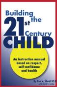 Building the 21st Century Child