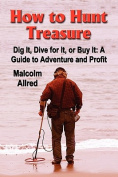 HOW TO HUNT TREASURE - Dig It, Dive for It, or Buy It