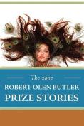 The 2007 Robert Olen Butler Prize Stories