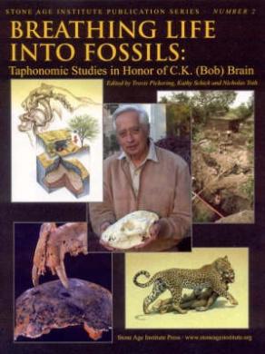 Breathing Life into Fossils: Taphonomic Studies in Honor of C.K. (Bob) Brain
