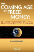The Coming Age of Freed Money