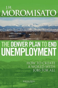 The Denver Plan to End Unemployment