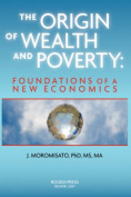 The Origin of Wealth and Poverty
