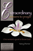 Extraordinary Answers to Prayer