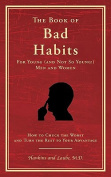 The Book of Bad Habits for Young (and Not So Young!) Men and Women