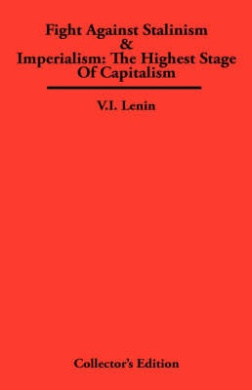 Fight Against Stalinism & Imperialism: The Highest Stage of Capitalism