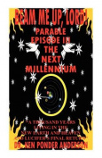 The Next Millennium Parable Episode III