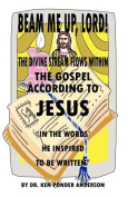 """The Gospel According To Jesus """"In The Words He Inspired To Be Written"""""""