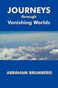 Journeys Through Vanishing Worlds