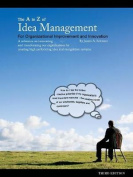 The to Z of Idea Management for Organizational Improvement and Innovation