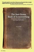 The Bare Bones Book of Screenwriting