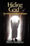 Hiding God - The Ambition of World Religion