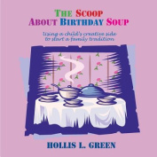 The Scoop About Birthday Soup