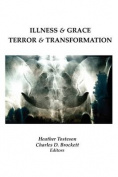 Illness & Grace, Terror & Transformation