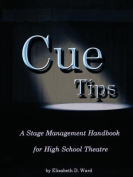 Cue Tips, Stage Management for High School Theatre