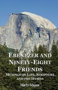 Ebenezer and Ninety-Eight Friends