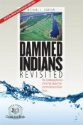 Dammed Indians Revisited