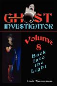 Ghost Investigator Volume 8