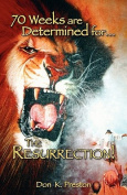 Seventy Weeks Are Determined...for the Resurrection