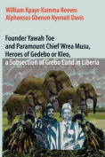 Founder Yawah Toe and Paramount Chief Wrea Musu, Heroes of Gedebo or Kleo, a Subsection of Grebo Land in Liberia
