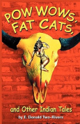 Powwows, Fat Cats, and Other Indian Tales