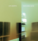 Uta Barth: The Long Now