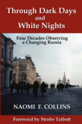 Through Dark Days and White Nights