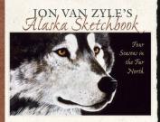Jon Van Zyle's Alaska Sketchbook