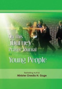 On This Journey Prayer Journal for Young People