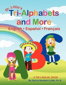 Dr. Little's Tri-Alphabets and More English . Espanol . Francais