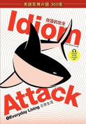 Idiom Attack 1 - Everyday Living - Chinese Edition/?????