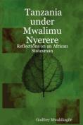 Tanzania Under Mwalimu Nyerere