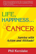 Life, Happiness... & Cancer