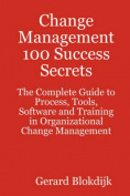 Change Management 100 Success Secrets