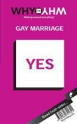 Gay Marriage (Why Vs Why)