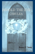 Behold the Eye: Cerulea
