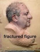 Fractured Figure: v. 2