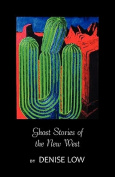 Ghost Stories of the New West