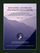 Educating Counseling and Healing With Nature