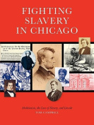 Fighting Slavery in Chicago