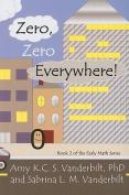 Zero, Zero Everywhere!