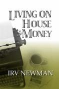 Living on House Money