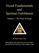 Occult Fundamentals and Spiritual Unfoldment - Volume 1