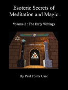 Esoteric Secrets of Meditation and Magic - Volume 2