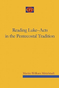 Reading Luke-Acts in the Pentecostal Tradition